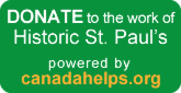 Secure donation platform at CanadaHelps (for the work of Historic St. Paul's)