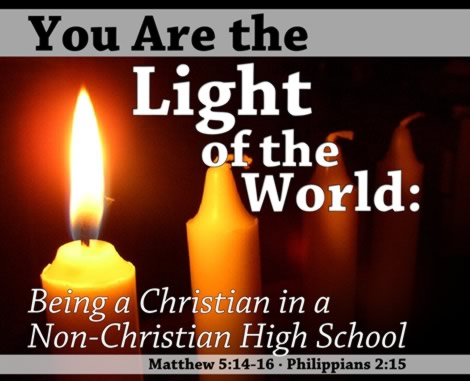 You Are the Light of the World: Being a Christian in a Non-Christian High School